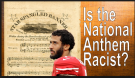 Is the Anthem Racist.2