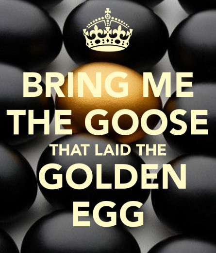 bring-me-the-goose-that-laid-the-golden-egg