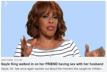 Gayle King caught a woman naked in his bed